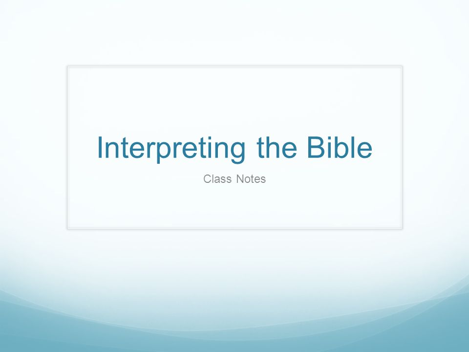 Interpreting the Bible Class Notes