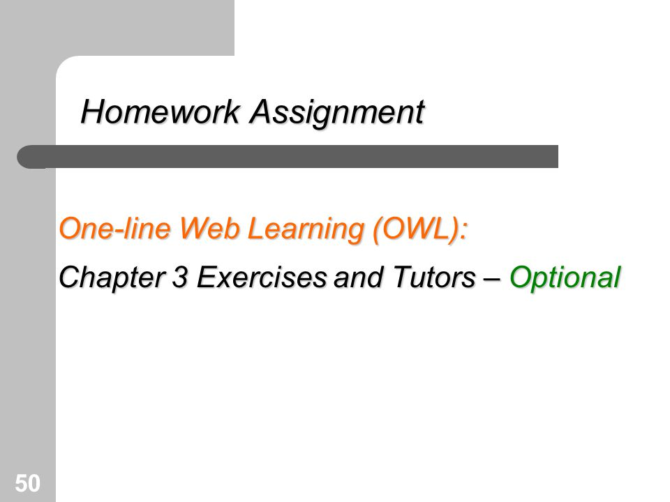 50 Homework Assignment One-line Web Learning (OWL): Chapter 3 Exercises and Tutors – Optional