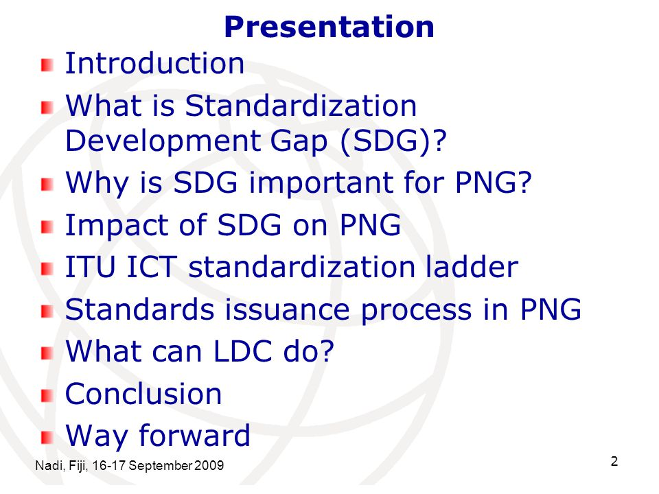 Presentation Introduction What is Standardization Development Gap (SDG).