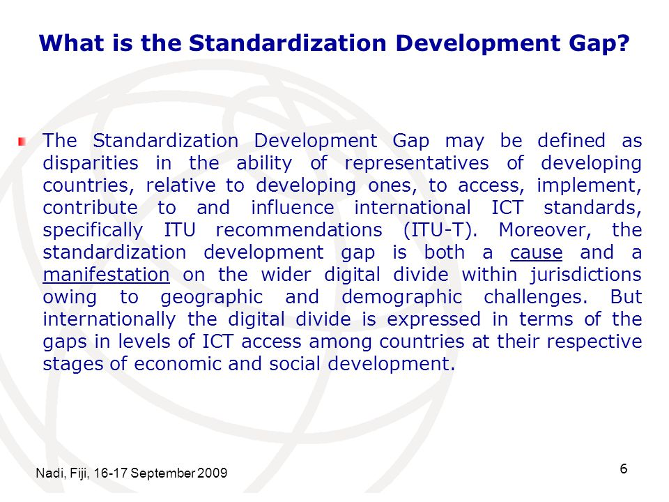 Nadi, Fiji, September What is the Standardization Development Gap.