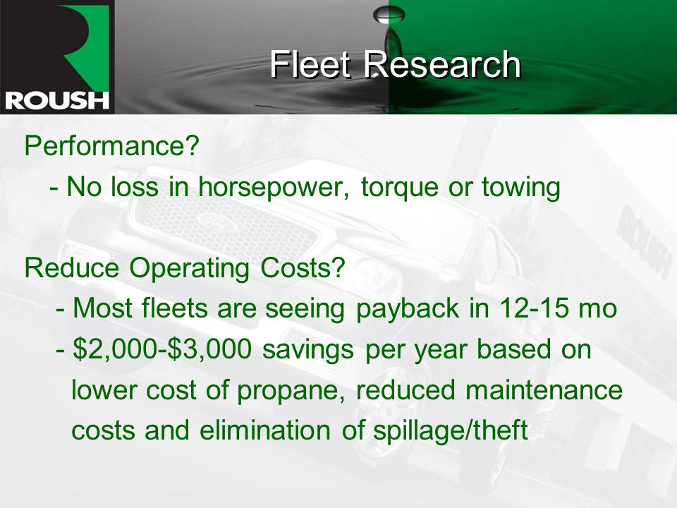 Fleet Research Performance. - No loss in horsepower, torque or towing Reduce Operating Costs.