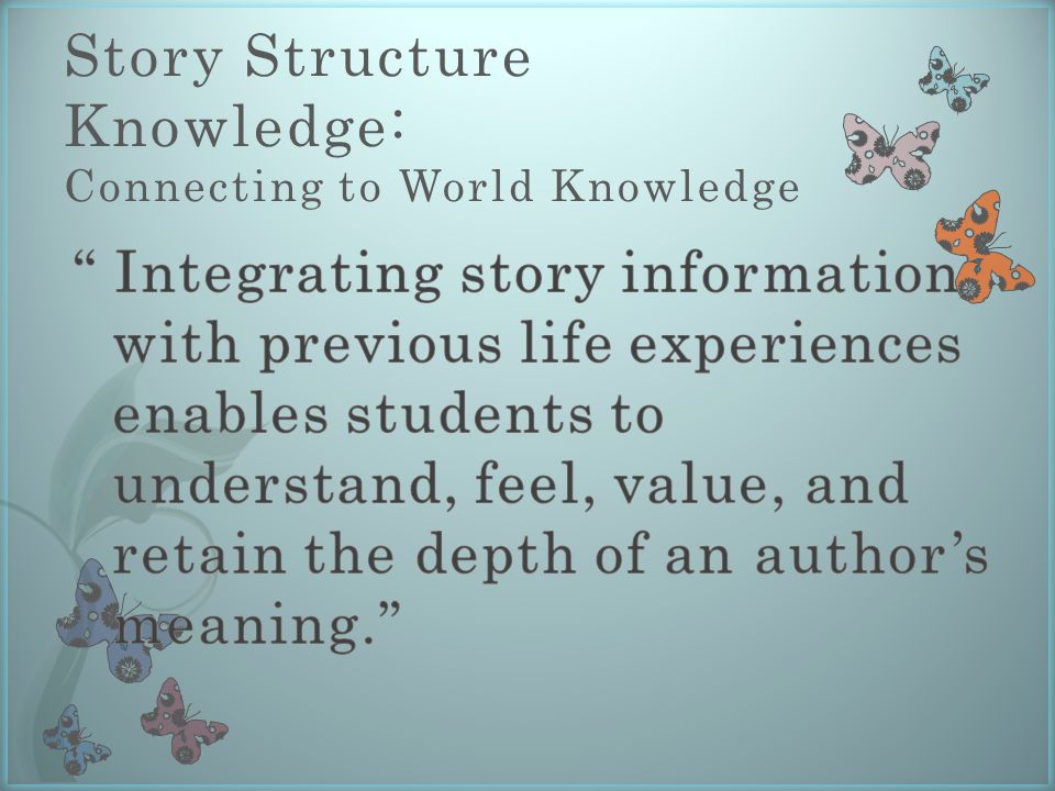 Story Structure Knowledge: Connecting to World Knowledge
