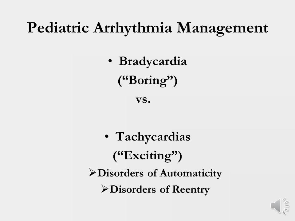 Arrhythmias in Children: Assessment and Management Robert H  Pass