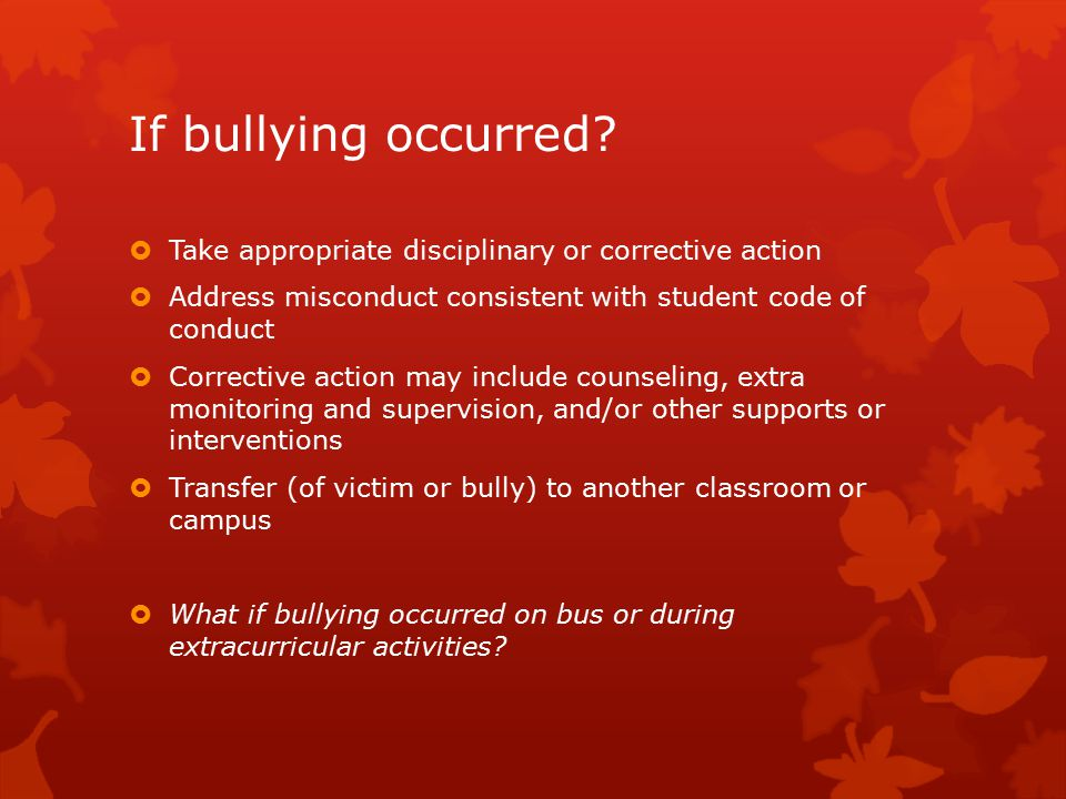 If bullying occurred.