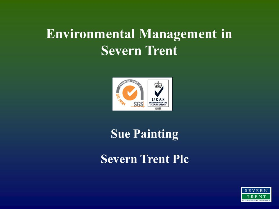 Environmental Management in Severn Trent Sue Painting Severn Trent Plc
