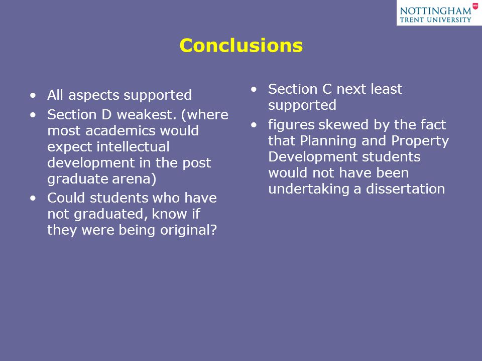Conclusions All aspects supported Section D weakest.