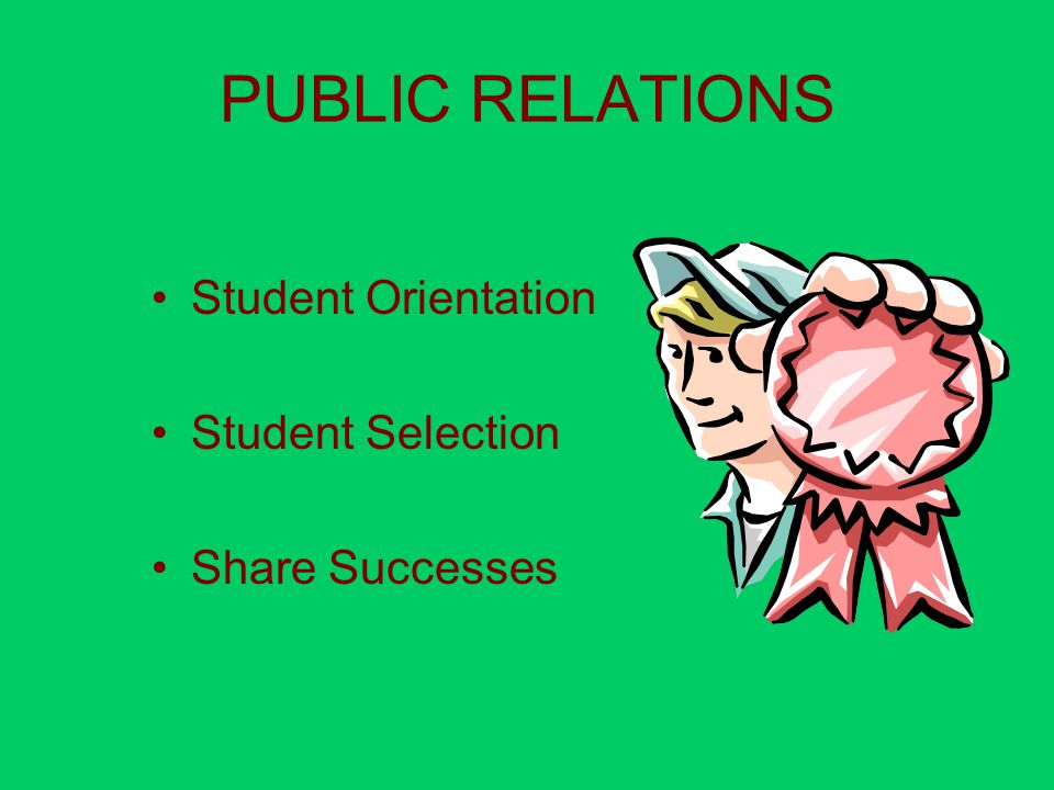 PUBLIC RELATIONS Student Orientation Student Selection Share Successes