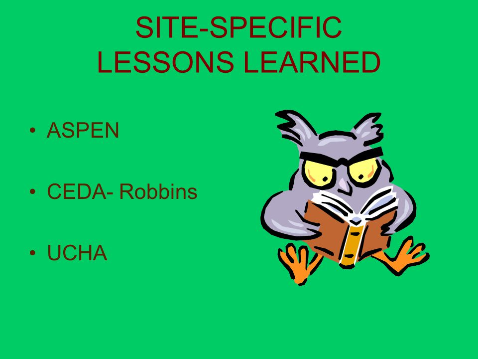 SITE-SPECIFIC LESSONS LEARNED ASPEN CEDA- Robbins UCHA