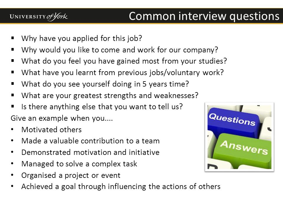 Common interview questions  Why have you applied for this job.