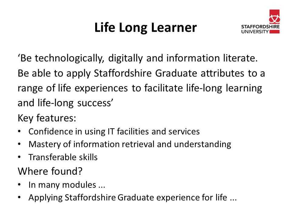 Life Long Learner 'Be technologically, digitally and information literate.