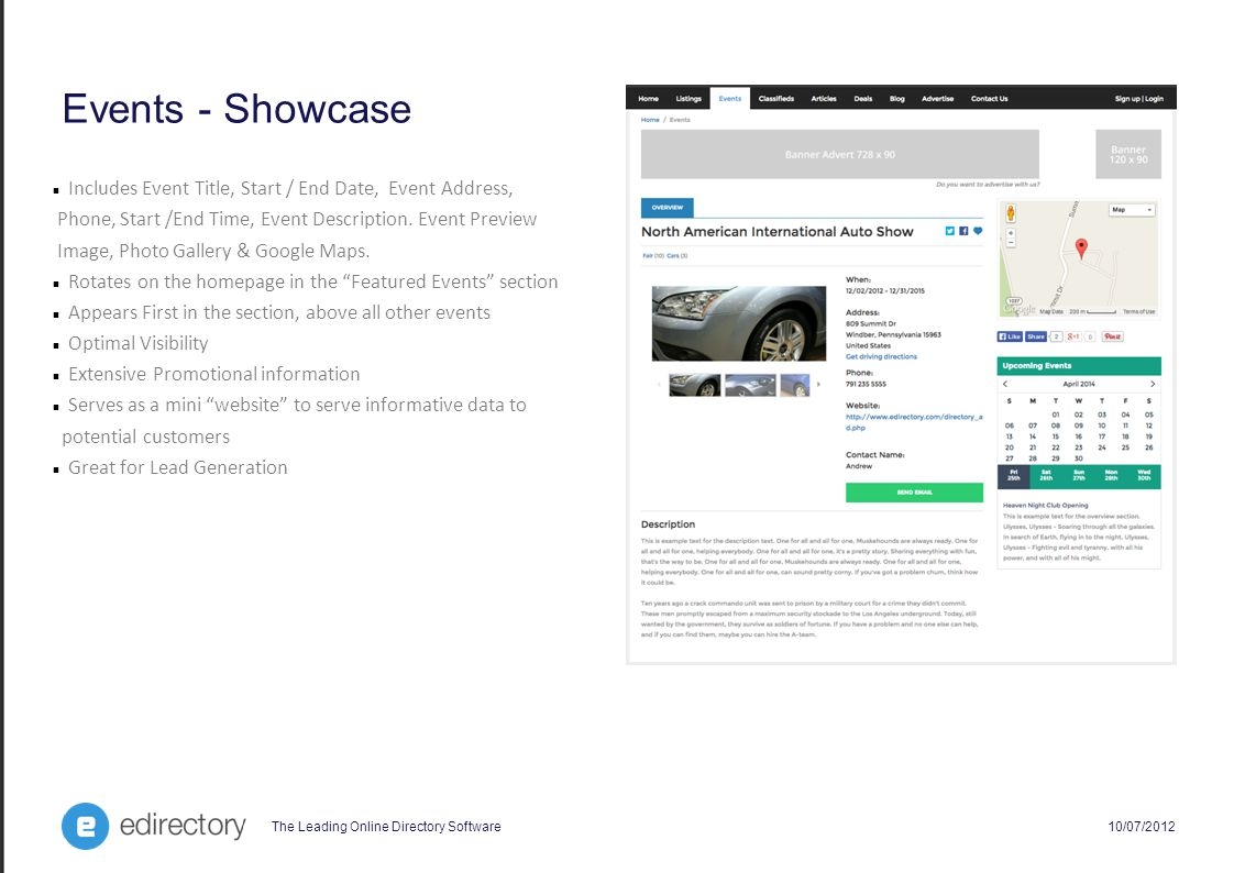 The Leading Online Directory Software 10/07/2012 Events - Showcase Includes Event Title, Start / End Date, Event Address, Phone, Start /End Time, Event Description.