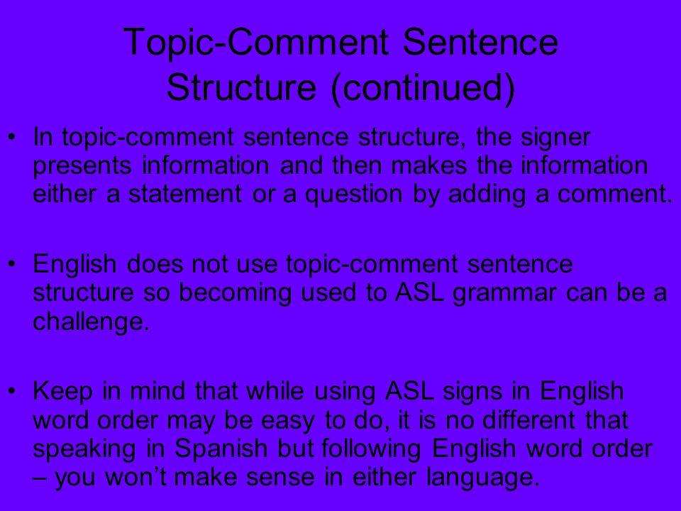 ASL Sentence Structure: The Basics Lesson Four Unit Two: Getting to
