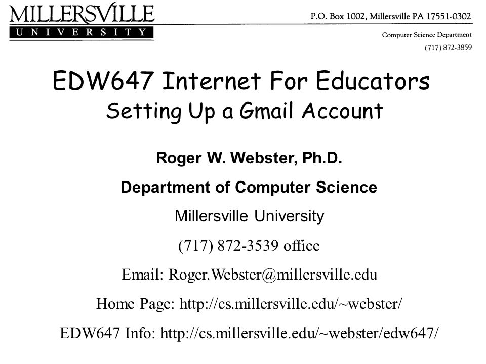 EDW647 Internet For Educators Setting Up a Gmail Account Roger W.