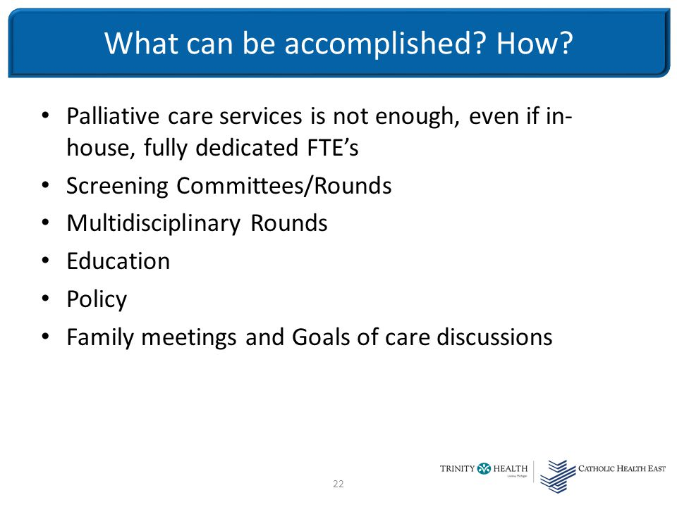 Ethics and palliative care at the end of life alan sanders phd 22 palliative care services is not enough even if in house fully dedicated 23 23 the family meeting maxwellsz