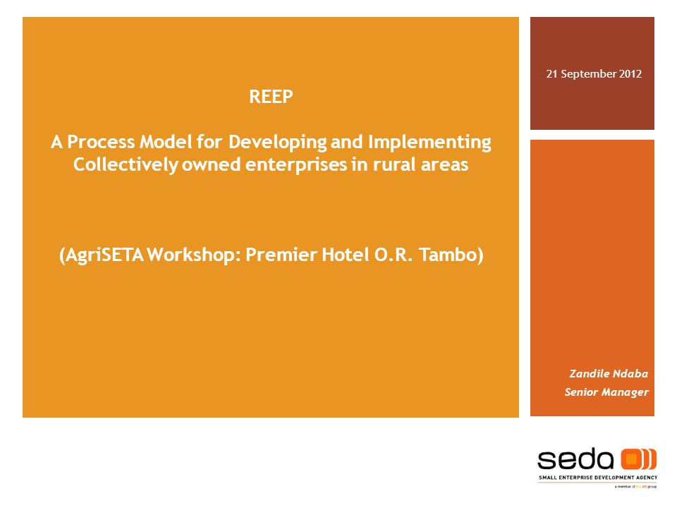 REEP A Process Model for Developing and Implementing Collectively owned enterprises in rural areas (AgriSETA Workshop: Premier Hotel O.R.