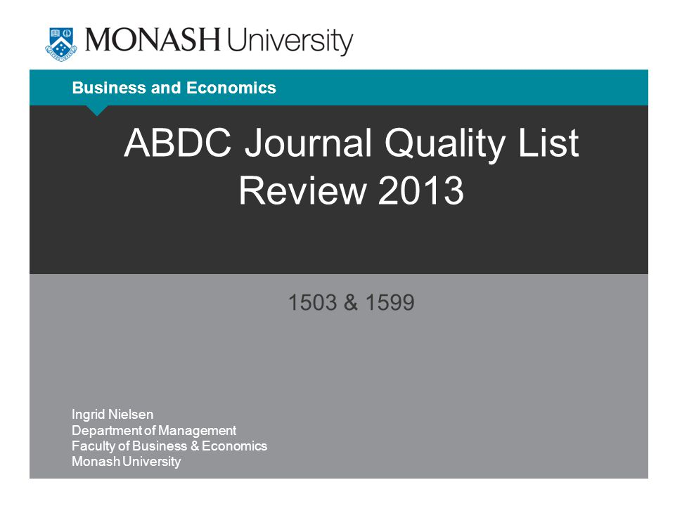 1 Business And Economics ABDC Journal Quality List Review 2013 Ingrid Nielsen Department Of Management Faculty Monash University
