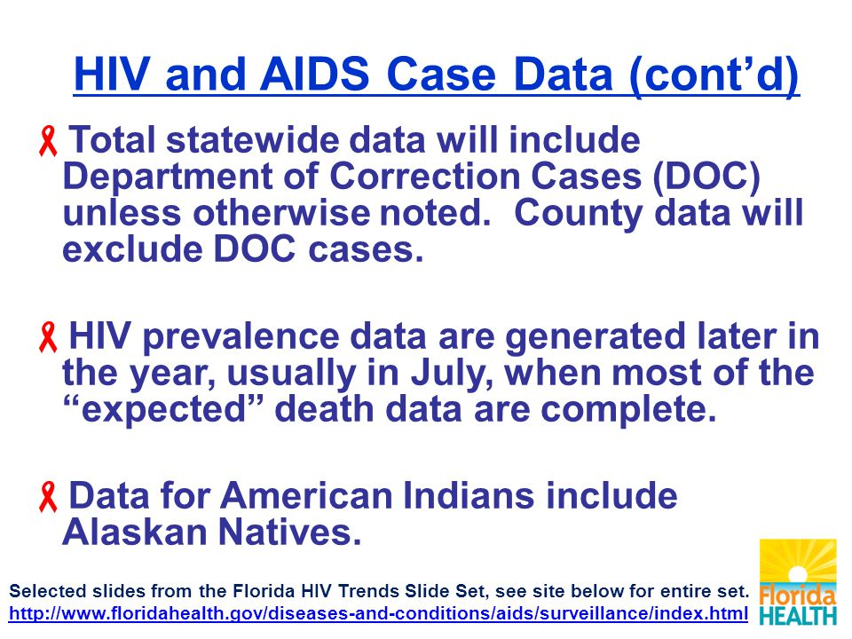 HIV and AIDS Case Data (cont'd)  Total statewide data will include Department of Correction Cases (DOC) unless otherwise noted.