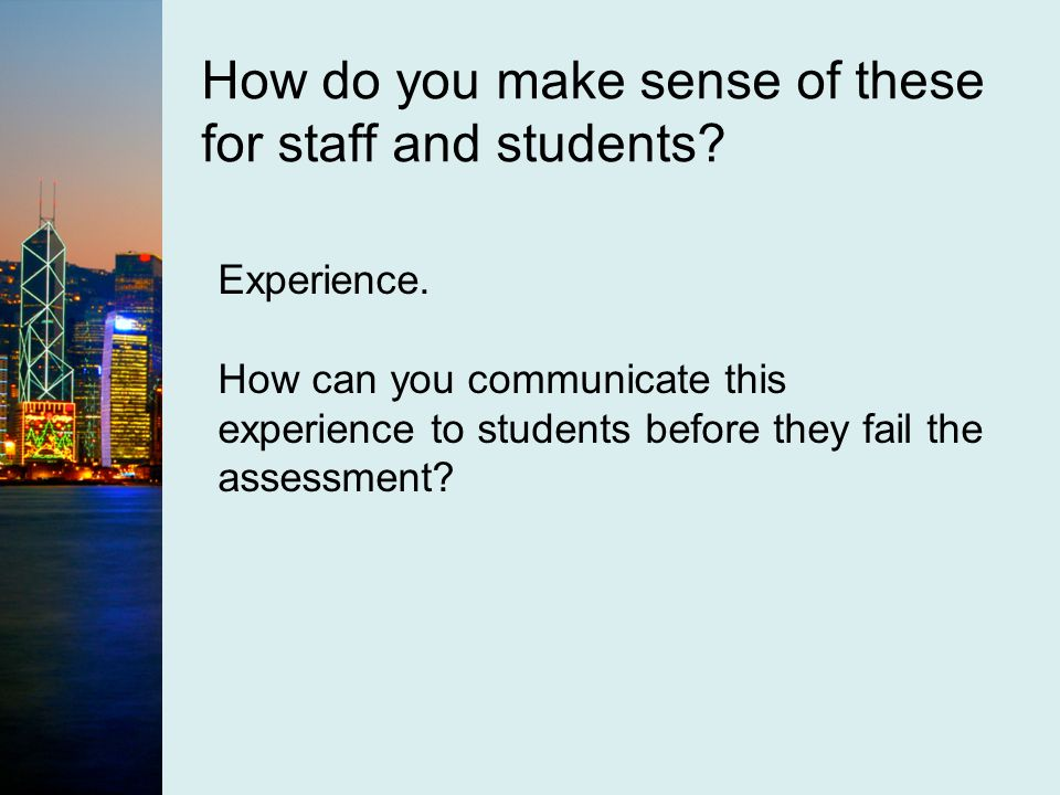How do you make sense of these for staff and students.