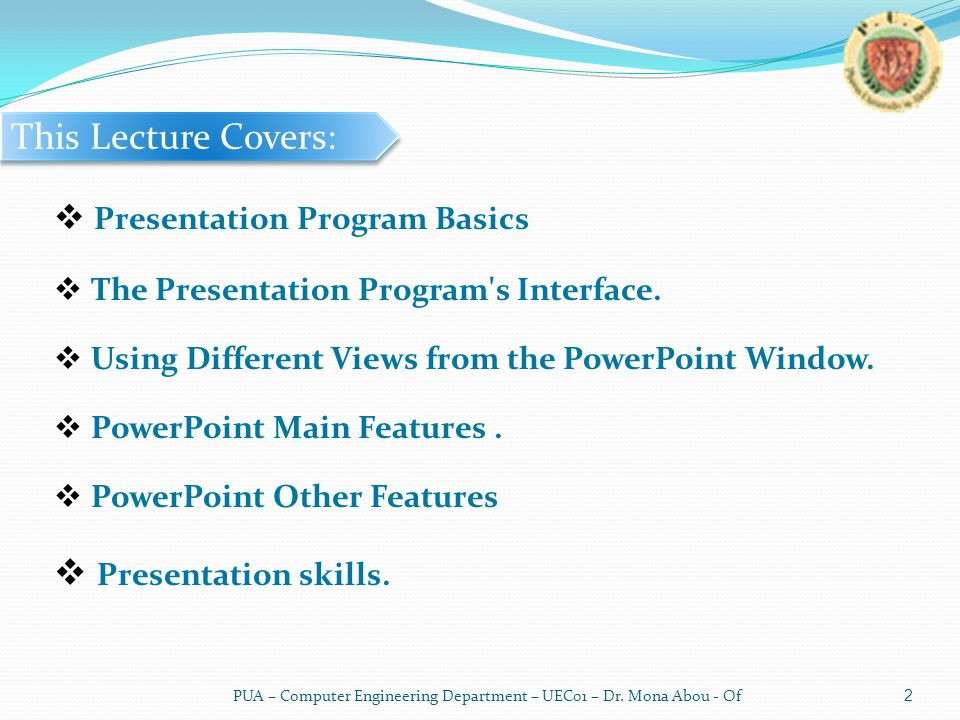 This Lecture Covers:  Presentation Program Basics  The Presentation Program s Interface.