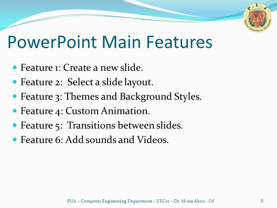 PowerPoint Main Features Feature 1: Create a new slide.