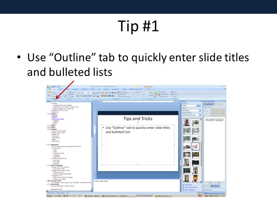 Tip #1 Use Outline tab to quickly enter slide titles and bulleted lists