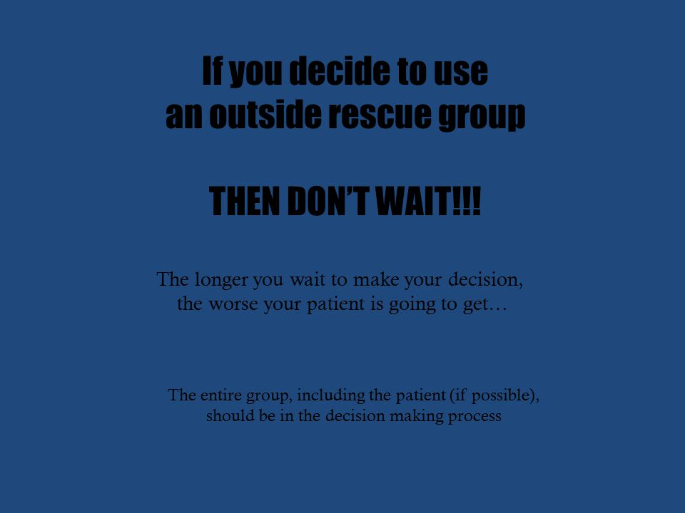 If you decide to use an outside rescue group THEN DON'T WAIT!!.