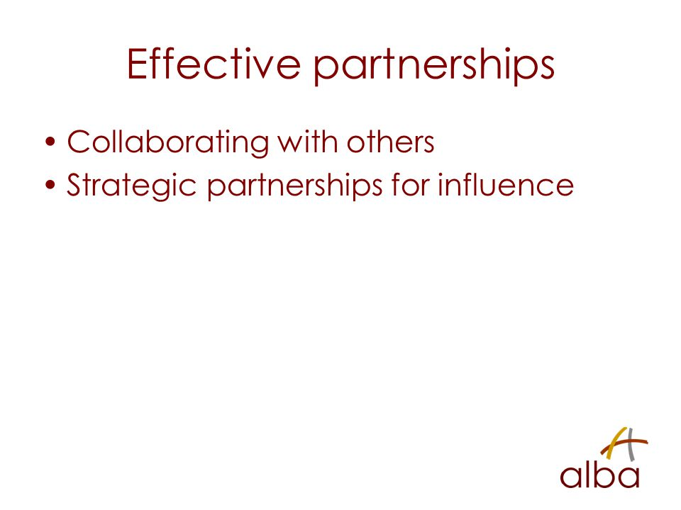 Effective partnerships Collaborating with others Strategic partnerships for influence