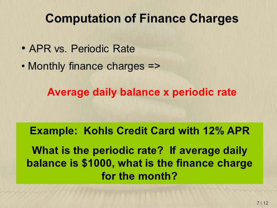 7 | 12 Computation of Finance Charges APR vs.