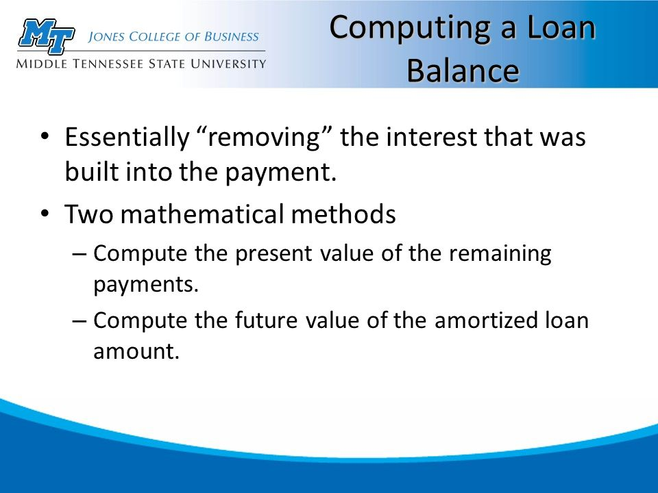 Computing a Loan Balance Essentially removing the interest that was built into the payment.