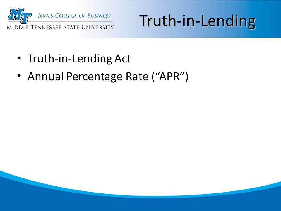Truth-in-Lending Truth-in-Lending Act Annual Percentage Rate ( APR )