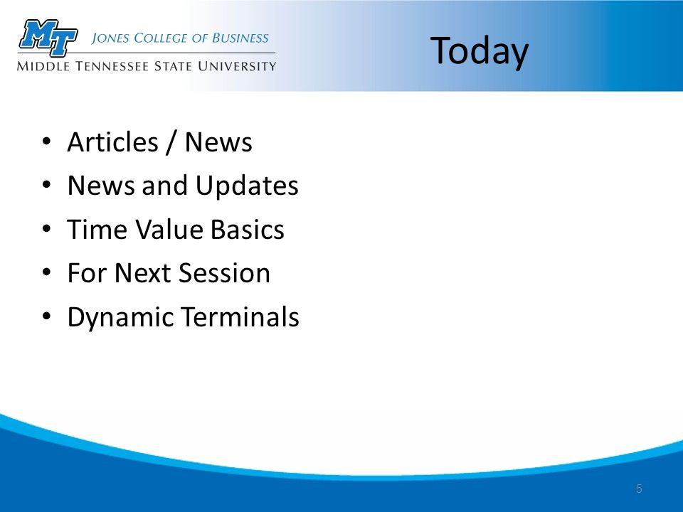 Today Articles / News News and Updates Time Value Basics For Next Session Dynamic Terminals 5