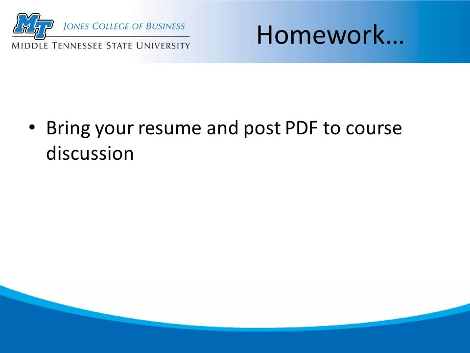 Homework… Bring your resume and post PDF to course discussion