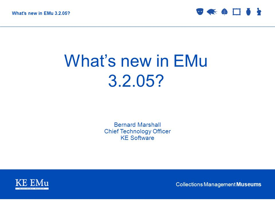 Collections Management Museums What's new in EMu