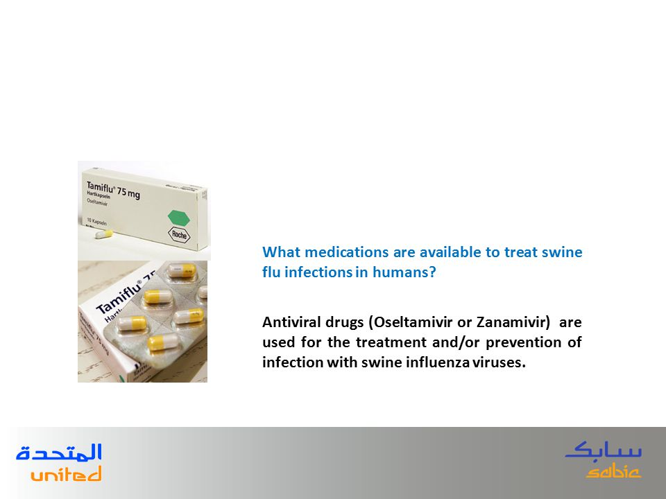 Antiviral drugs (Oseltamivir or Zanamivir) are used for the treatment and/or prevention of infection with swine influenza viruses.