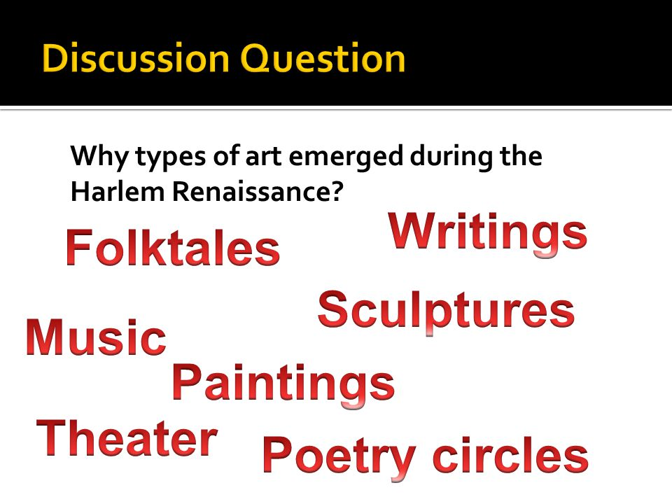 Why types of art emerged during the Harlem Renaissance