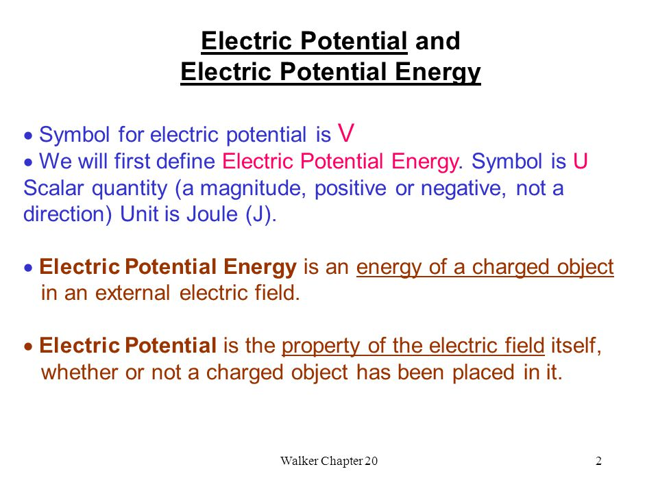 Physics 152 Walker Chapter 20 Electrostatic Potential Energy