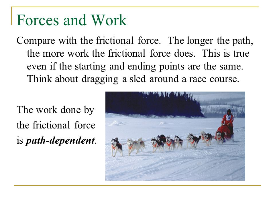 Forces and Work Compare with the frictional force.