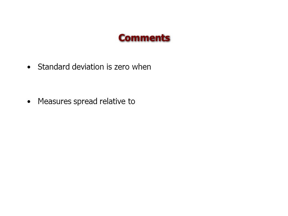 Comments Standard deviation is zero when Measures spread relative to