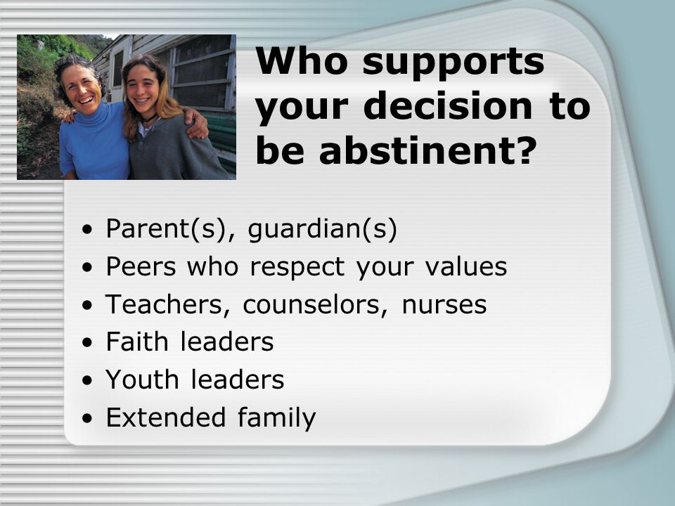 Who supports your decision to be abstinent.