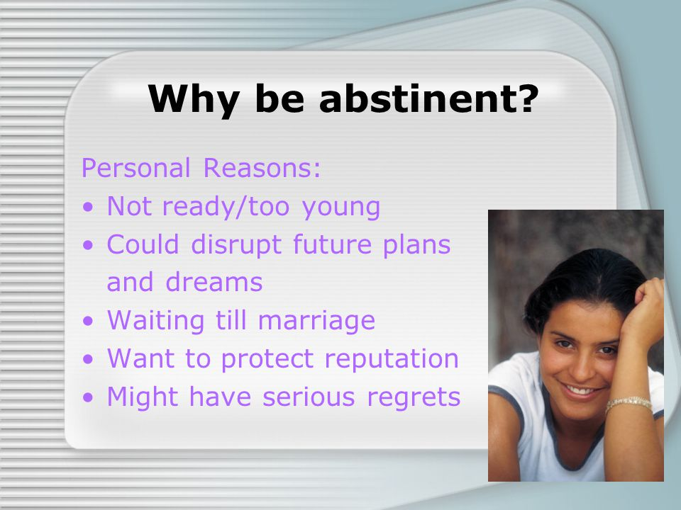 Why be abstinent.