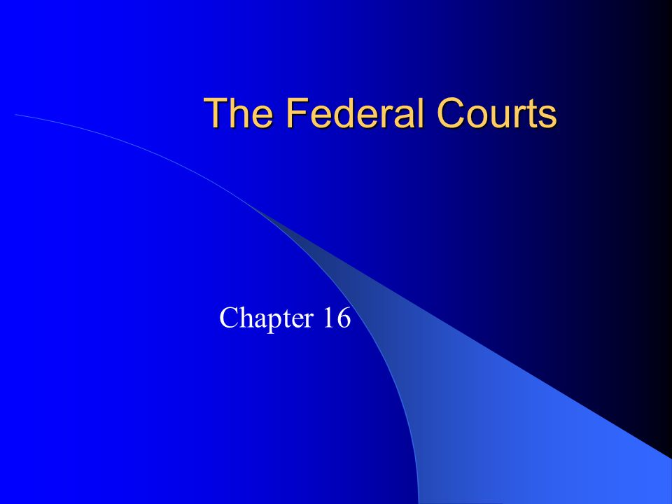 The Federal Courts Chapter 16