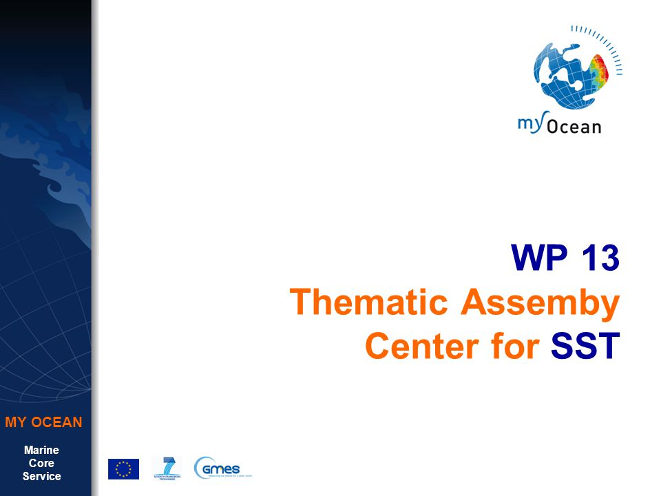 Marine Core Service MY OCEAN WP 13 Thematic Assemby Center for SST