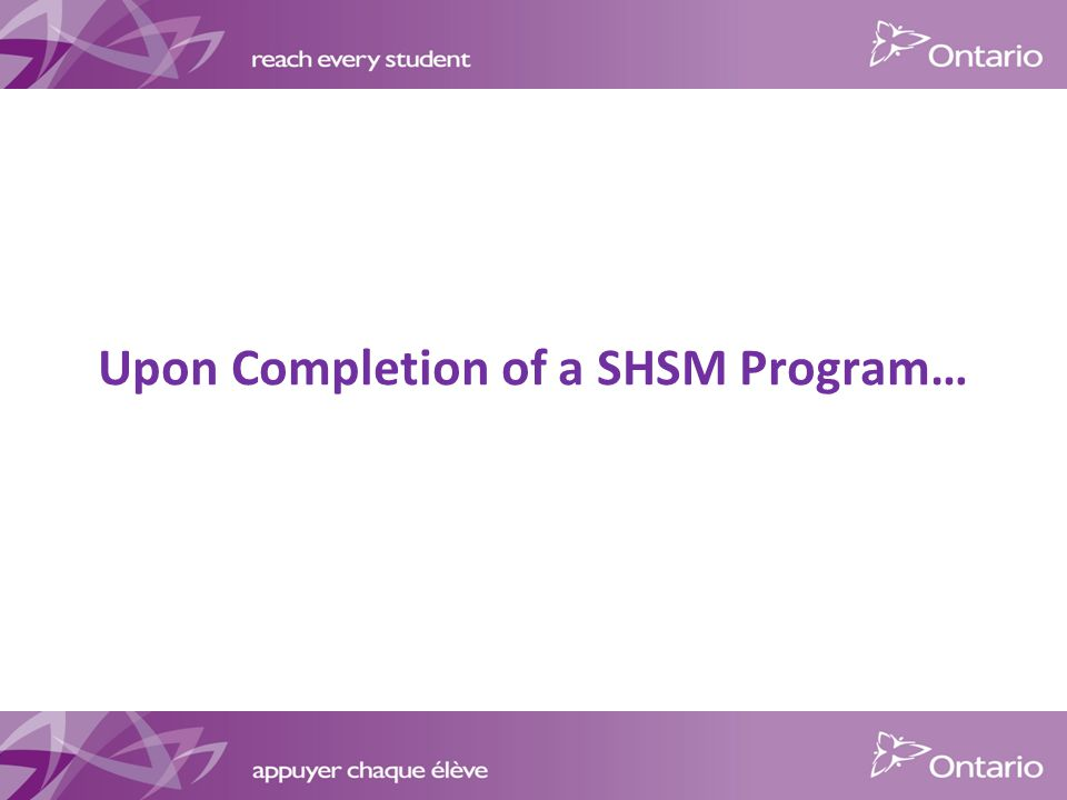 Upon Completion of a SHSM Program…