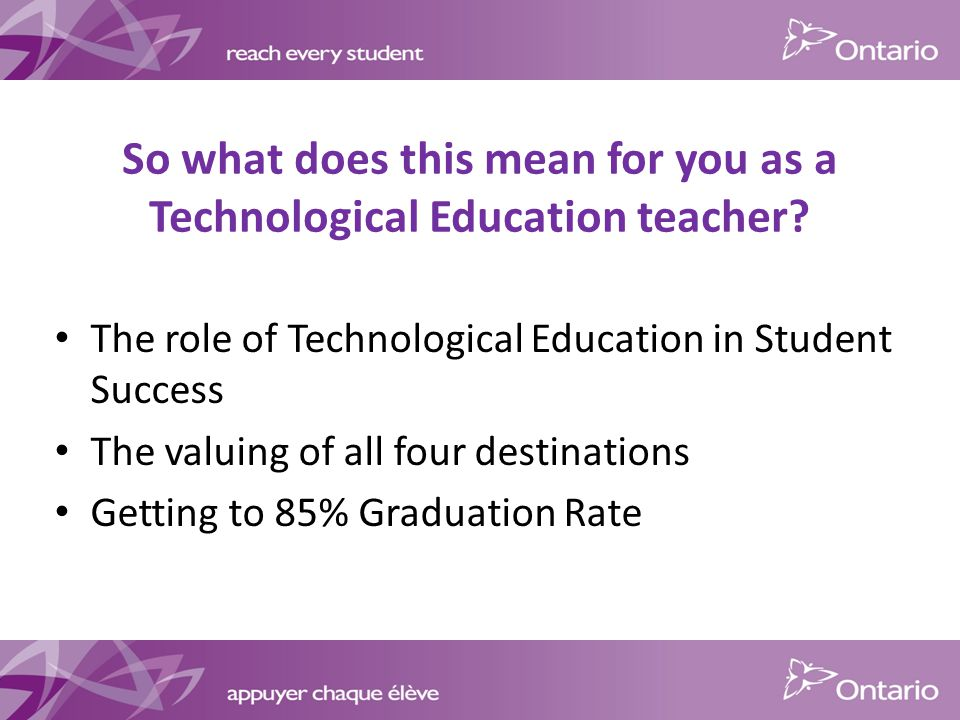 So what does this mean for you as a Technological Education teacher.