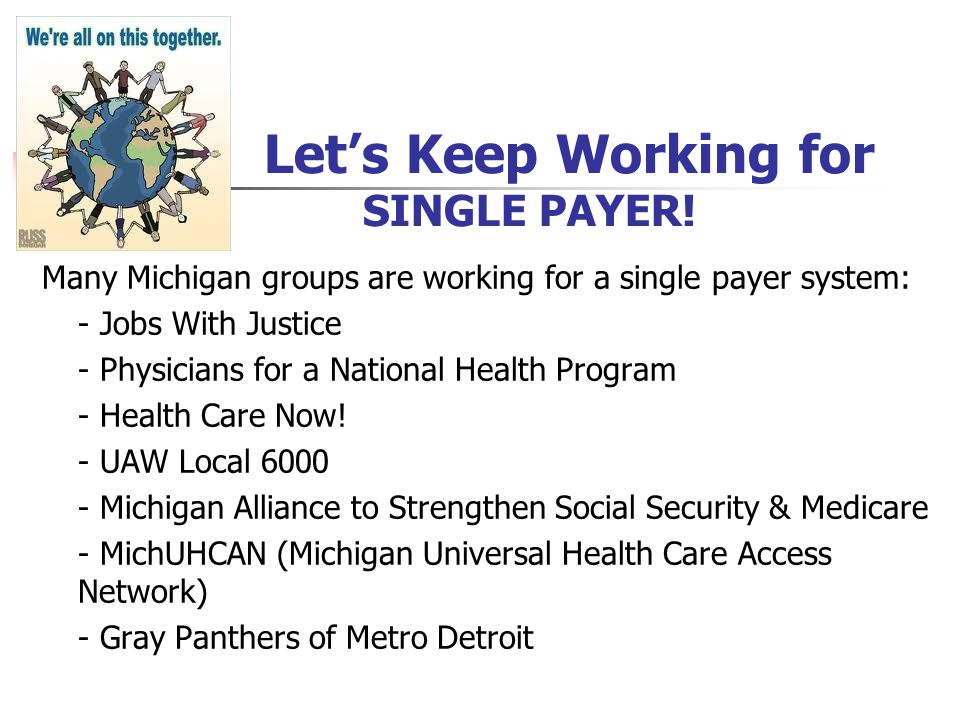 Let's Keep Working for SINGLE PAYER.