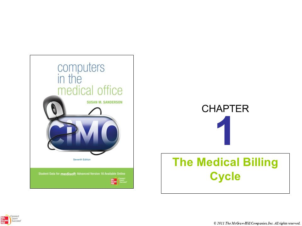 CHAPTER © 2011 The McGraw-Hill Companies, Inc. All rights reserved. 1 The Medical Billing Cycle