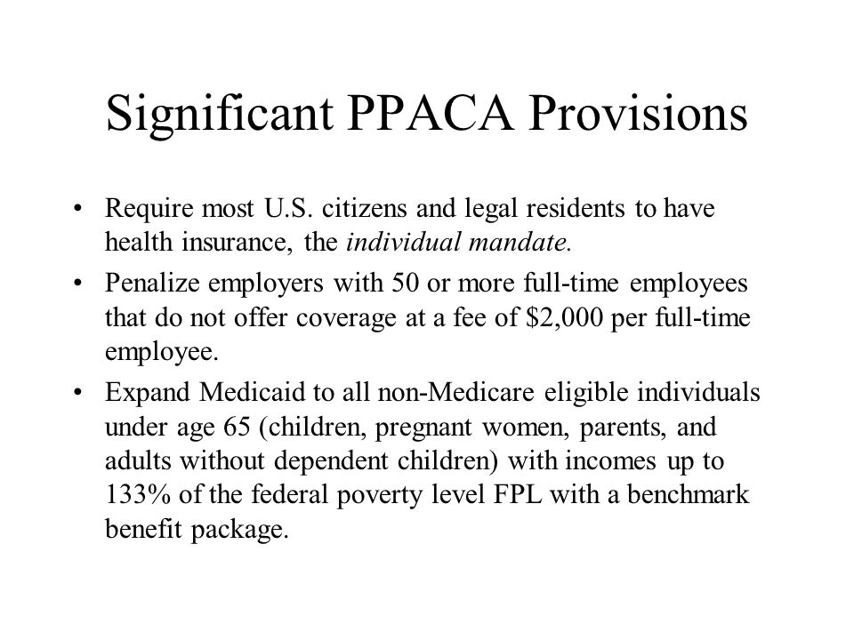 Significant PPACA Provisions Require most U.S.