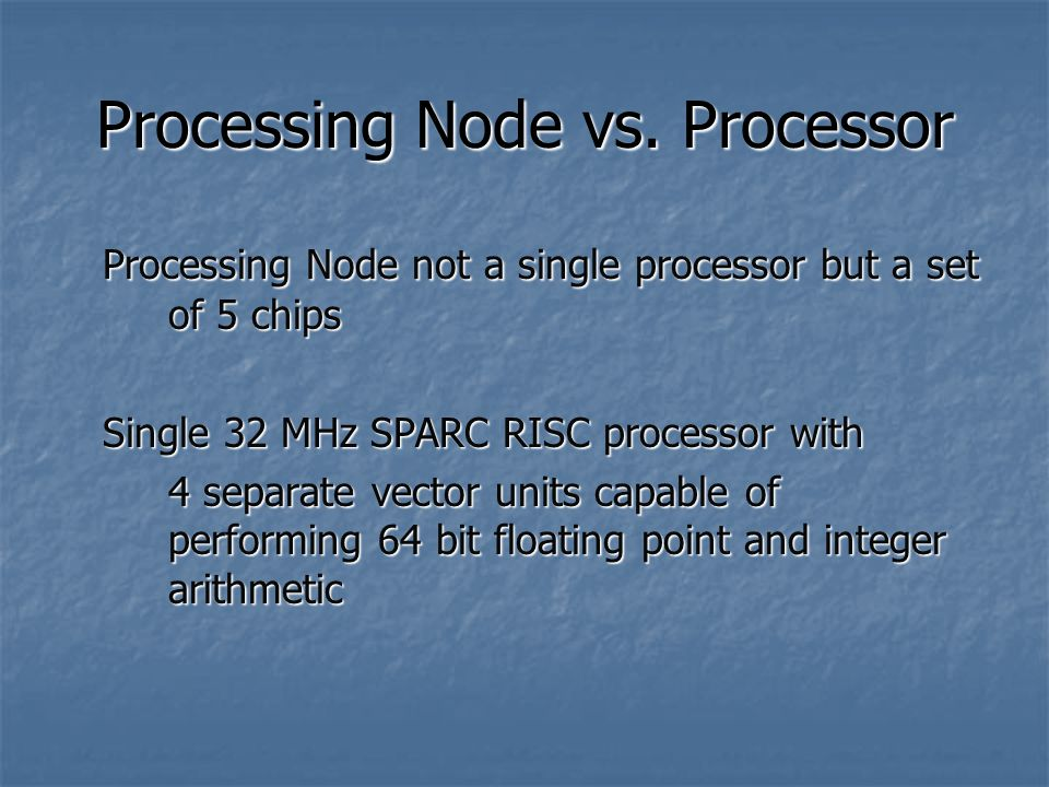 Processing Node vs.