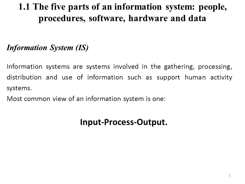 Information System (IS) Information systems are systems involved in the gathering, processing, distribution and use of information such as support human activity systems.