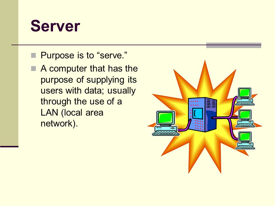 Server Purpose is to serve. A computer that has the purpose of supplying its users with data; usually through the use of a LAN (local area network).